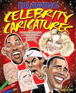 How to Draw Succesful Celebrity Caricatures by Martin Pope